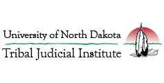 Tribal Judicial Institute at the University of North Dakota School of Law