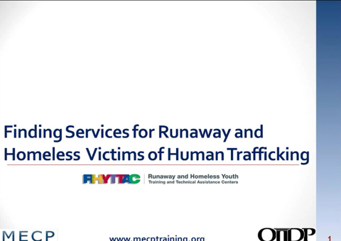 Finding Services for Runaway and Homeless Victims of Trafficking