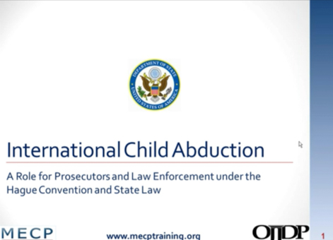 International Child Abduction: A Role for Prosecutors and Law Enforcement Under the Hague Convention and State Law