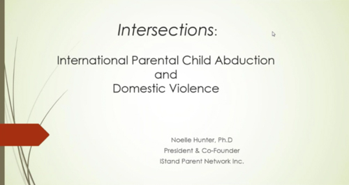Intersections between International Parental Child Abduction and Domestic Violence Part 2