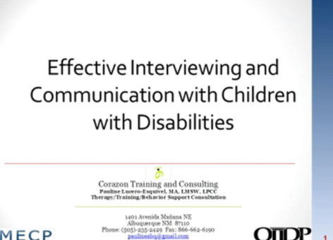 Effective Interviewing and Communication with Children With Disabilities Part 1