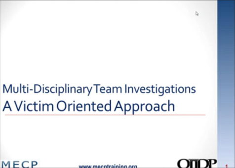 Multidisciplinary Team Investigations: A Victim-Oriented Approach
