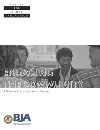 Engaging the Community - A Guide for Community Justice Planners