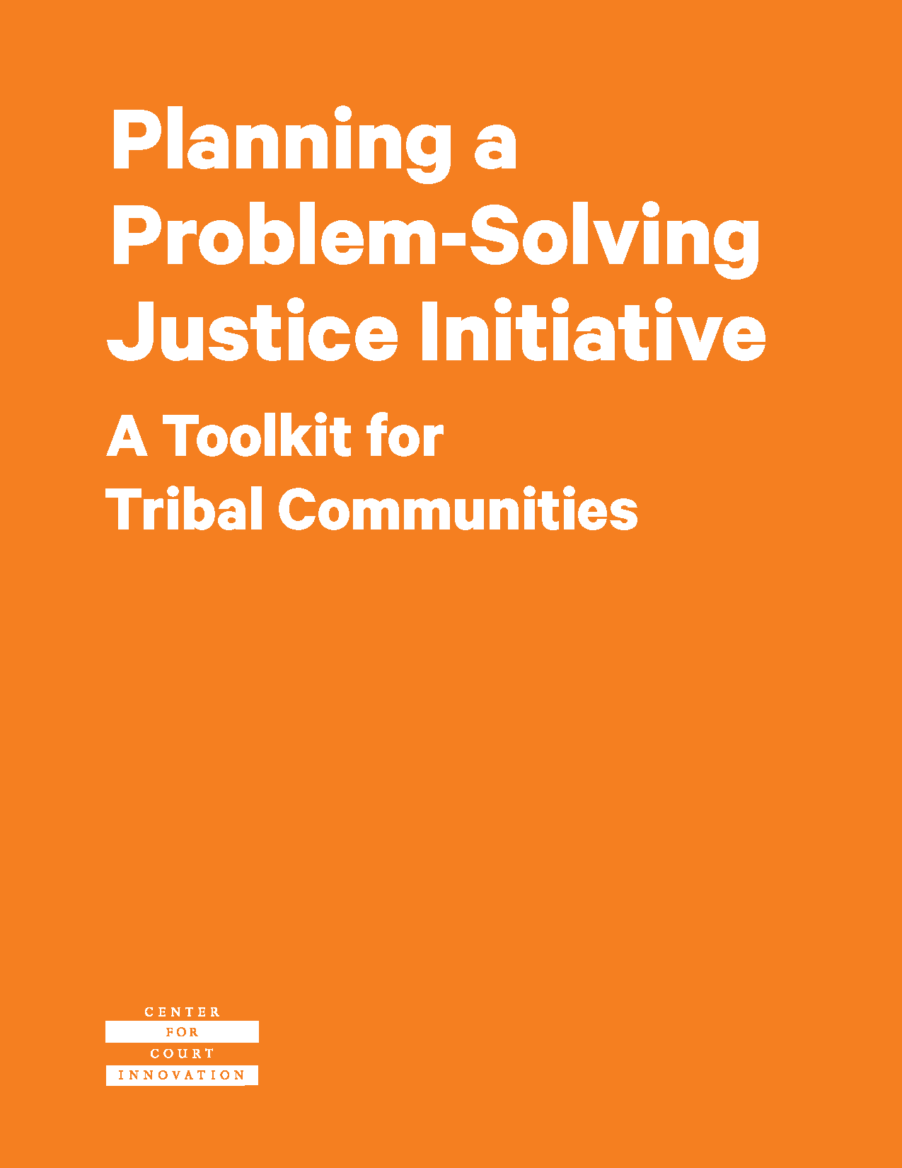 Planning a Problem-Solving Justice Initiative - A Toolkit for Tribal Communities