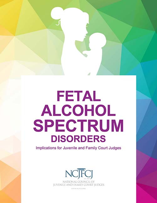 FASD Implications for Juvenile and Family Court Judges
