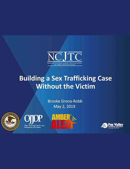 Building a Sex Trafficking Case Without the Victim Webinar Presentation Image