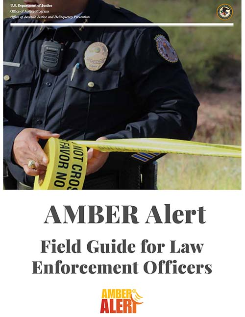 AMBER Alert Field Guide for Law Enforcement Officers 2019